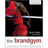 The Brand Gym: A Practical Workout to Gain & Retain Brand Leadershipby David Taylor