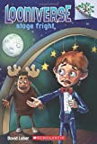 Looniverse #4: Stage Fright (A Branches Book) (054549608X) by Lubar, David