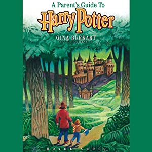 A Parent's Guide to Harry Potter | [Gina Burkhart]
