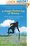 A Happy Pocket Full of Money: Infinite Wealth and Abundance in the Here and Now