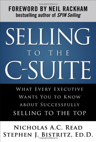 Selling to the C-Suite:  What Every Executive