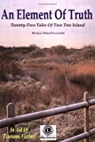 An Element of Truth: Twenty-two Tales of Two Tree Island (0954964802) by MacDonald, Brian