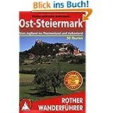 Ost-Steiermark. Vom Joglland ins Thermenland und Vulkanland. 50 ausgewählte Wanderungen