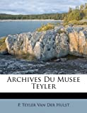 img - for Archives Du Musee Teyler (French Edition) book / textbook / text book