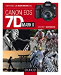 Obtenez le maximum du Canon EOS 7D Ma...