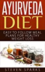 Ayurveda Diet: Easy to Follow Meal Pl...