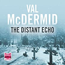 The Distant Echo Audiobook by Val McDermid Narrated by Tom Cotcher