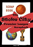 David Lee The Stoke City Premier League Scrapbook