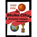 The Stoke City Premier League Scrapbookby David Lee