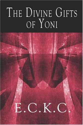The Divine Gifts of Yoni