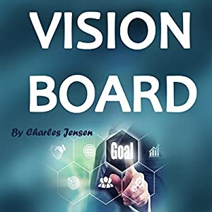 Vision Board: How to Create a Powerful Vision Board Audiobook