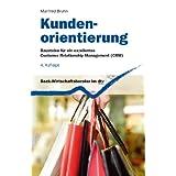 """Kundenorientierung. Bausteine f�r ein exzellentes Customer Relationship Management (CRM)von """"Manfred Bruhn"""""""