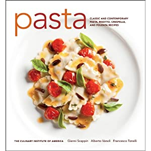 Pasta: Classic and Contemporary Pasta, Risotto, Crespelle, and Polenta Recipes (at Home with The Culinary Institute of America)