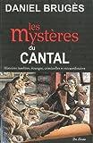 echange, troc Daniel Brugès - Cantal mystères