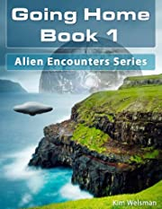 Going Home (Book 1 of the Alien Encounters Series)