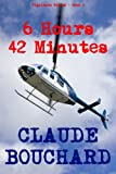 6 Hours 42 Minutes (VIGILANTE Series Book 5)
