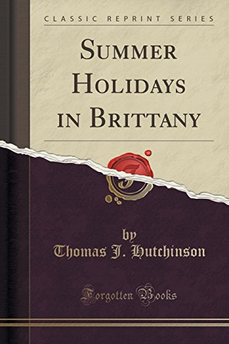 Summer Holidays in Brittany (Classic Reprint)