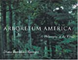 img - for Arboretum America: A Philosophy of the Forest book / textbook / text book
