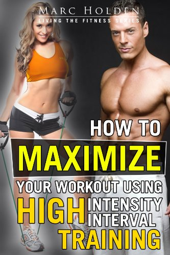 How to maximize your workout using high intensity interval training