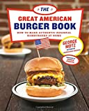 img - for Great American Burger Book: How to Make Authentic Regional Hamburgers at Home book / textbook / text book
