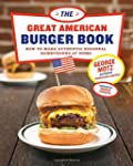 The Great American Burger Book: How t...