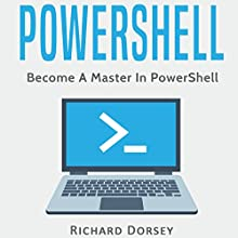 PowerShell: Become a Master in PowerShell Audiobook by Richard Dorsey Narrated by Eric Morrison