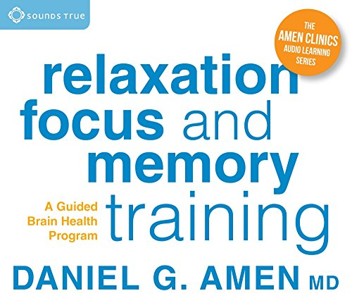 Relaxation, Focus, and Memory Training: A Guided Brain Health Program (Amen Clinics Audio Learning Series) (Focus Program compare prices)