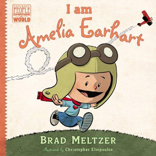 I am Amelia Earhart (Ordinary People Change World)
