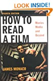 How to Read a Film: Movies, Media, and Beyond: The World of Movies, Media, Multimedia: Language, History, Theory