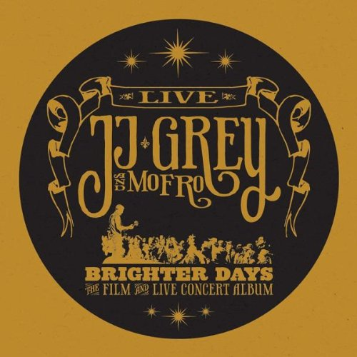 JJ Grey & Mofro - Brighter Days