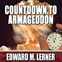 Countdown to Armageddon Audiobook by Edward M. Lerner Narrated by Tom Wiener