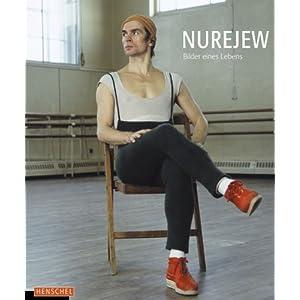 Nurejew: Bilder eines Lebens