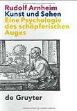 Kunst Und Sehen: Eine Psychologie Des Schopferischen Auges 3. Auflage (German Edition)