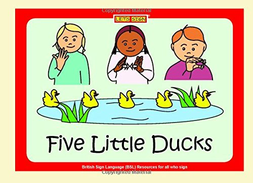 5 Little Ducks with BSL Signs: Counting Nursery Rhyme (Let's Sign Early Years)