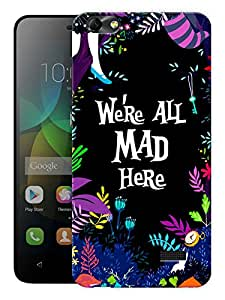 "Humor Gang We'Re All Mad Here Printed Designer Mobile Back Cover For ""Huawei Honor 4C"" (3D, Matte, Premium Quality Snap On Case)"