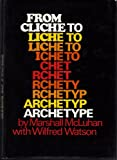 From Cliche to Archetype (0670330930) by Marshall McLuhan