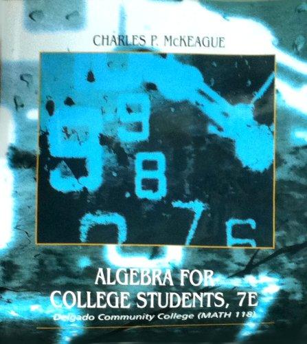 Algerbra for College Students, 7E Delgado Community College Math 118 [Paperba...