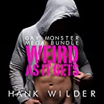 Gay Monster Mega Bundle: Weird as It Gets | Hank Wilder