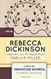 Rebecca Dickinson: Independence for a New England Woman (Lives of American Women)