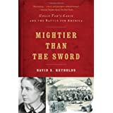 Mightier than the Sword: Uncle Tom's Cabin and the Battle for America ~ David S. Reynolds