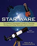 img - for Star Ware: The Amateur Astronomer's Guide to Choosing, Buying, and Using Telescopes and Accessories book / textbook / text book