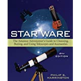 Star Ware: The Amateur Astronomer's Guide to Choosing, Buying, and Using Telescopes and Accessories ~ Philip S. Harrington