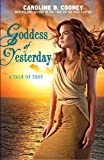 Goddess of Yesterday (038573865X) by Cooney, Caroline B.