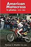 img - for American Motocross in Photos: 1979-1982 book / textbook / text book