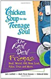 Jack Canfield Chicken Soup for the Teenage Soul: The Real Deal Friends (Chicken Soup for the Teenage Soul (Paperback Health Communications))