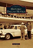 img - for Historic Dallas Hotels (Images of America) book / textbook / text book