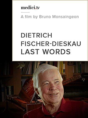 Dietrich Fischer-Dieskau: Last Words