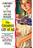Chicken Soup for Little Souls Reader Greatest Gift of All (Chicken Soup for the Soul)
