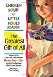 Chicken Soup For Little Souls Reader: The Greatest Gift Of All (Chicken Soup for the Soul)