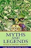 Myths and Legends by Horowitz, Anthony published by Kingfisher Books Ltd (1985) Anthony Horowitz